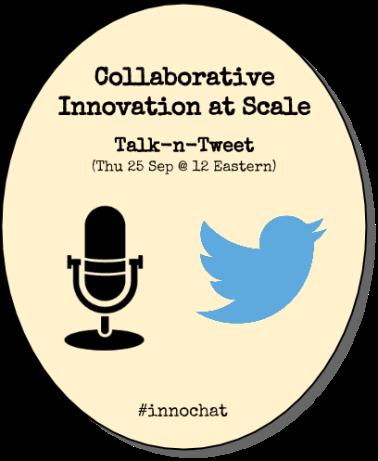 Talk-n-Tweet Collaborative Innovation at Scale